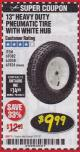 "Harbor Freight Coupon 13"" PNEUMATIC TIRE WITH WHITE HUB Lot No. 69382/67424 Expired: 3/31/18 - $9.99"