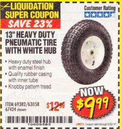"Harbor Freight Coupon 13"" PNEUMATIC TIRE WITH WHITE HUB Lot No. 69382/67424 EXPIRES: 6/30/18 - $9.99"