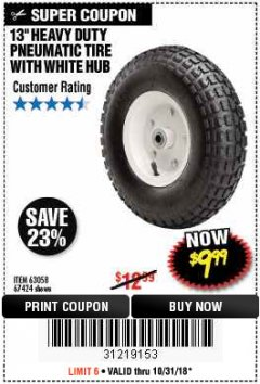 "Harbor Freight Coupon 13"" PNEUMATIC TIRE WITH WHITE HUB Lot No. 69382/67424 EXPIRES: 10/31/18 - $9.99"