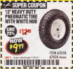 "Harbor Freight Coupon 13"" PNEUMATIC TIRE WITH WHITE HUB Lot No. 69382/67424 Expired: 11/30/18 - $9.99"