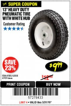 "Harbor Freight Coupon 13"" PNEUMATIC TIRE WITH WHITE HUB Lot No. 69382/67424 Expired: 3/31/19 - $9.99"