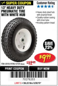 "Harbor Freight Coupon 13"" PNEUMATIC TIRE WITH WHITE HUB Lot No. 69382/67424 Valid Thru: 6/30/19 - $9.99"
