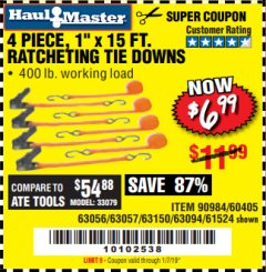 "Harbor Freight Coupon 4 PIECE 1"" X 15 FT. RATCHETING TIE DOWNS Lot No. 90984/60405/61524/62322/63056/63057/63150 Valid Thru: 1/7/19 - $6.99"