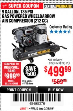 Harbor Freight Coupon 7 HP, 9 GALLON, 135 PSI GAS POWERED WHEELBARROW AIR COMPRESSOR (212 CC) Lot No. 62404/69783 Expired: 3/31/19 - $499.99