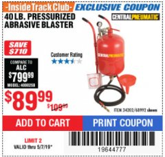 Harbor Freight ITC Coupon 40 LB. PRESSURIZED ABRASIVE BLASTER Lot No. 34202/68992 Expired: 5/7/19 - $89.99