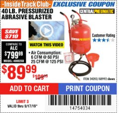 Harbor Freight ITC Coupon 40 LB. PRESSURIZED ABRASIVE BLASTER Lot No. 34202/68992 Expired: 9/17/19 - $89.99