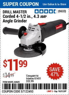 "Harbor Freight Coupon DRILLMASTER 4-1/2"" ANGLE GRINDER Lot No. 95578/69645/60625 Expired: 10/31/20 - $11.99"