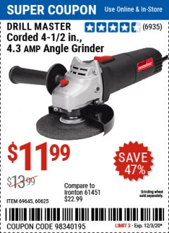 "Harbor Freight Coupon DRILLMASTER 4-1/2"" ANGLE GRINDER Lot No. 95578/69645/60625 Valid Thru: 12/3/20 - $11.99"