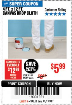 Harbor Freight Coupon 4 FT. x 12 FT. CANVAS DROP CLOTH Lot No. 69309/38108 Expired: 11/11/18 - $5.99