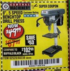 "Harbor Freight Coupon 8"", 5 SPEED BENCH MOUNT DRILL PRESS Lot No. 60238/62390/62520/44506/38119 Valid Thru: 9/5/18 - $49.99"