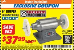 "Harbor Freight ITC Coupon 6"" BUFFER Lot No. 94393/61557 Dates Valid: 12/31/69 - 6/30/18 - $37.99"