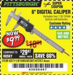 "Harbor Freight Coupon 6"" DIGITAL CALIPER Lot No. 47257/61585/62387/61230/63711 Expired: 5/11/19 - $9.99"