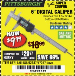 "Harbor Freight Coupon 6"" DIGITAL CALIPER Lot No. 47257/61585/62387/61230/63711 Expired: 5/18/19 - $9.99"