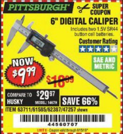 "Harbor Freight Coupon 6"" DIGITAL CALIPER Lot No. 47257/61585/62387/61230/63711 Expired: 6/15/19 - $9.99"