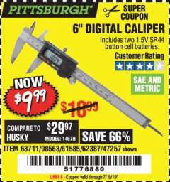 "Harbor Freight Coupon 6"" DIGITAL CALIPER Lot No. 47257/61585/62387/61230/63711 Expired: 7/19/19 - $9.99"