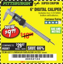 "Harbor Freight Coupon 6"" DIGITAL CALIPER Lot No. 47257/61585/62387/61230/63711 Expired: 8/9/19 - $9.99"