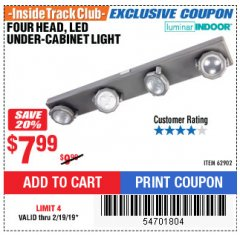 Harbor Freight ITC Coupon FOUR HEAD, LED UNDER-CABINET LIGHT Lot No. 96794 Dates Valid: 12/31/69 - 2/19/19 - $7.99
