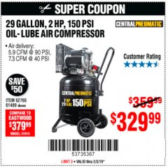 Harbor Freight Coupon 2 HP, 29 GALLON 150 PSI CAST IRON VERTICAL AIR COMPRESSOR Lot No. 62765/68127/69865/61489 Expired: 2/3/19 - $329.99