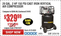 Harbor Freight Coupon 2 HP, 29 GALLON 150 PSI CAST IRON VERTICAL AIR COMPRESSOR Lot No. 62765/68127/69865/61489 Expired: 3/31/19 - $329.99