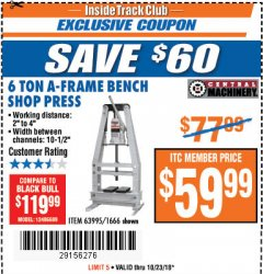Harbor Freight ITC Coupon 6 TON A-FRAME BENCH SHOP PRESS Lot No. 63995/1666 Dates Valid: 10/16/18 - 10/23/18 - $59.99