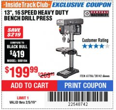 "Harbor Freight ITC Coupon 13"", 16 SPEED BENCH MOUNT DRILL PRESS Lot No. 61786/38142 Expired: 2/5/19 - $199.99"