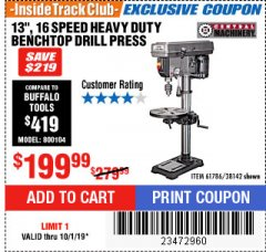 "Harbor Freight ITC Coupon 13"", 16 SPEED BENCH MOUNT DRILL PRESS Lot No. 61786/38142 Expired: 10/1/19 - $199.99"