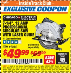 "Harbor Freight ITC Coupon 7-1/4"" HEAVY DUTY CIRCULAR SAW WITH LASER GUIDE SYSTEM Lot No. 69064 Dates Valid: 12/31/69 - 2/28/19 - $49.99"