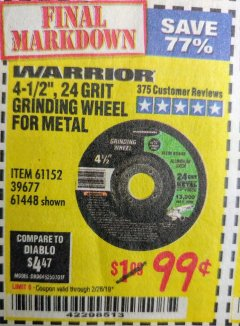 "Harbor Freight Coupon 4-1/2"" GRINDING WHEEL FOR METAL Lot No. 39677/61152/61448 EXPIRES: 2/28/19 - $0.99"