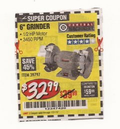 "Harbor Freight Coupon 6"" BENCH GRINDER Lot No. 39797 Expired: 1/31/19 - $32.99"