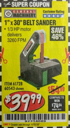 "Harbor Freight Coupon 1"" x 30"" BELT SANDER Lot No. 2485/61728/60543 EXPIRES: 10/31/18 - $39.99"