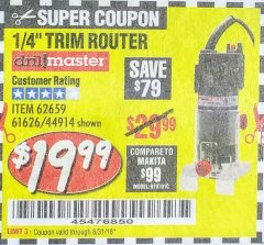 "Harbor Freight Coupon 1/4"" TRIM ROUTER Lot No. 61626/44914 Expired: 8/31/18 - $19.99"