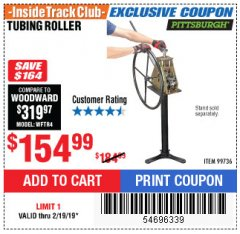 Harbor Freight ITC Coupon TUBING ROLLER Lot No. 99736 Dates Valid: 12/31/69 - 2/19/19 - $154.99