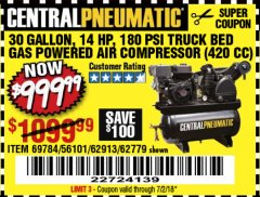 Harbor Freight Coupon 14 HP, 30 GALLON, 180 PSI TRUCK BED GAS POWERED AIR COMPRESSOR (420 CC) Lot No. 67853/56101/69784/62913/62779 EXPIRES: 7/2/18 - $999.99