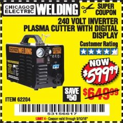 Harbor Freight Coupon 240 VOLT INVERTER PLASMA CUTTER WITH DIGITAL DISPLAY Lot No. 60767/62204/95136 Valid Thru: 9/10/18 - $599.99