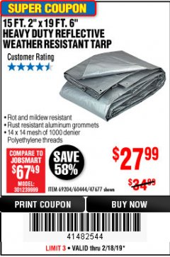 "Harbor Freight Coupon 15 FT. 2"" x 19 FT. 6"" SILVER/HEAVY DUTY REFLECTIVE ALL PURPOSE/WEATHER RESISTANT TARP Lot No. 69204/60444/47677 EXPIRES: 2/18/19 - $27.99"