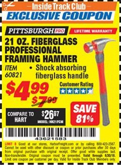 Harbor Freight ITC Coupon 21 OZ. FIBERGLASS PROFESSIONAL FRAMING HAMMER Lot No. 60821 Dates Valid: 12/31/69 - 6/30/18 - $4.99