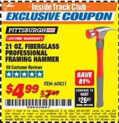 Harbor Freight ITC Coupon 21 OZ. FIBERGLASS PROFESSIONAL FRAMING HAMMER Lot No. 60821 Expired: 12/31/18 - $4.99