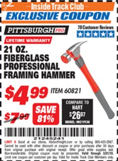Harbor Freight ITC Coupon 21 OZ. FIBERGLASS PROFESSIONAL FRAMING HAMMER Lot No. 60821 Expired: 3/31/19 - $4.99