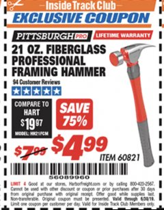 Harbor Freight ITC Coupon 21 OZ. FIBERGLASS PROFESSIONAL FRAMING HAMMER Lot No. 60821 Valid Thru: 6/30/19 - $4.99