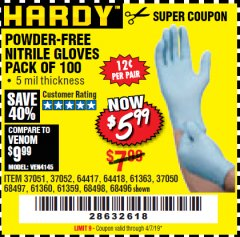 Harbor Freight Coupon POWDER-FREE NITRILE GLOVES PACK OF 100 Lot No. 68496/61363/97581/68497/61360/68498/61359 Valid Thru: 4/7/19 - $5.99