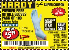 Harbor Freight Coupon POWDER-FREE NITRILE GLOVES PACK OF 100 Lot No. 68496/61363/97581/68497/61360/68498/61359 Valid Thru: 5/6/19 - $5.99