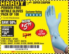 Harbor Freight Coupon POWDER-FREE NITRILE GLOVES PACK OF 100 Lot No. 68496/61363/97581/68497/61360/68498/61359 Valid Thru: 5/9/19 - $5.99