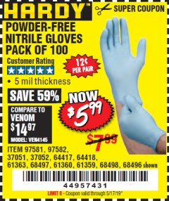 Harbor Freight Coupon POWDER-FREE NITRILE GLOVES PACK OF 100 Lot No. 68496/61363/97581/68497/61360/68498/61359 Valid Thru: 5/17/19 - $5.99