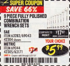 Harbor Freight Coupon 9 PIECE FULLY POLISHED COMBINATION WRENCH SETS Lot No. 63282/42304/69043/63171/42305/69044 Expired: 5/31/19 - $5.99