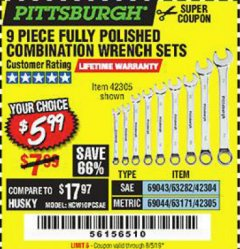 Harbor Freight Coupon 9 PIECE FULLY POLISHED COMBINATION WRENCH SETS Lot No. 63282/42304/69043/63171/42305/69044 Valid Thru: 8/5/19 - $5.99