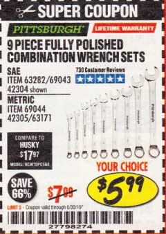 Harbor Freight Coupon 9 PIECE FULLY POLISHED COMBINATION WRENCH SETS Lot No. 63282/42304/69043/63171/42305/69044 Valid Thru: 6/30/19 - $5.99