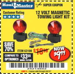 Harbor Freight Coupon 12 VOLT MAGNETIC TOWING LIGHT KIT Lot No. 62517/62753/67455/69626/69925/63100 Expired: 8/6/18 - $9.99