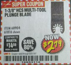 "Harbor Freight Coupon 1-3/8"" HIGH CARBON STEEL MULTI-TOOL PLUNGE BLADE Lot No. 61816/68904 Expired: 8/31/18 - $2.79"