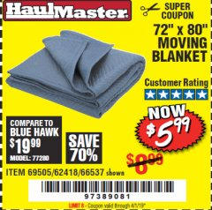 "Harbor Freight Coupon 72"" X 80"" MOVING BLANKET Lot No. 66537/69505/62418 Valid Thru: 4/1/19 - $5.99"