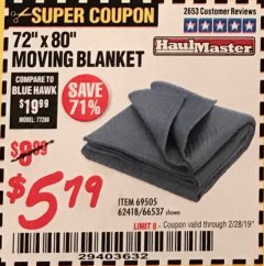 "Harbor Freight Coupon 72"" X 80"" MOVING BLANKET Lot No. 66537/69505/62418 Valid Thru: 2/28/19 - $5.79"